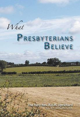 What Presbyterians Believe