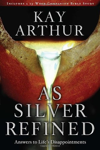 As Silver Refined:  Answers to Life's Disappointments