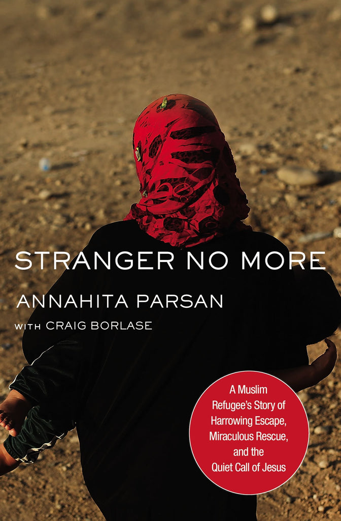 Stranger No More:  A Muslim Refugee's Story Of Harrowing Escape, Miraculous Rescue, And The Quiet Call Of Jesus PB