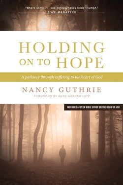 Holding on to Hope:  A Pathway Through Suffering to the Heart of God PB