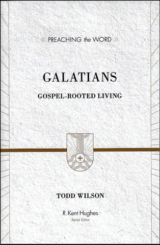 Galatians:  Gospel-Rooted Living