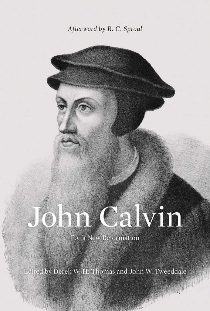 John Calvin For A New Reformation HB