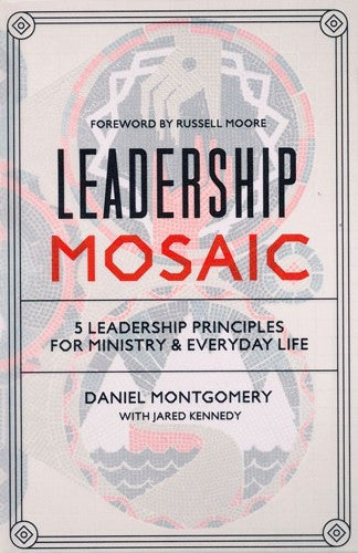 Leadership Mosaic:  5 Leadership Principles for Ministry and Everyday Life HB
