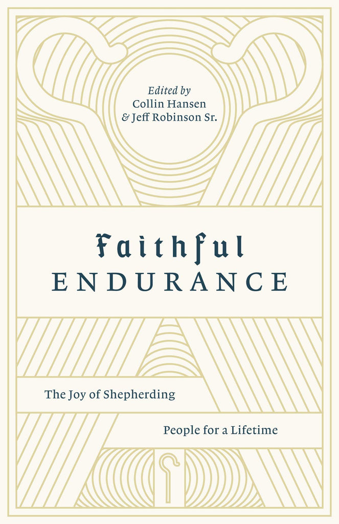 Faithful Endurance:  The Joy of Shepherding People for a Lifetime PB