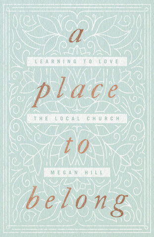 A Place to Belong: Learning to Love the Local Church PB