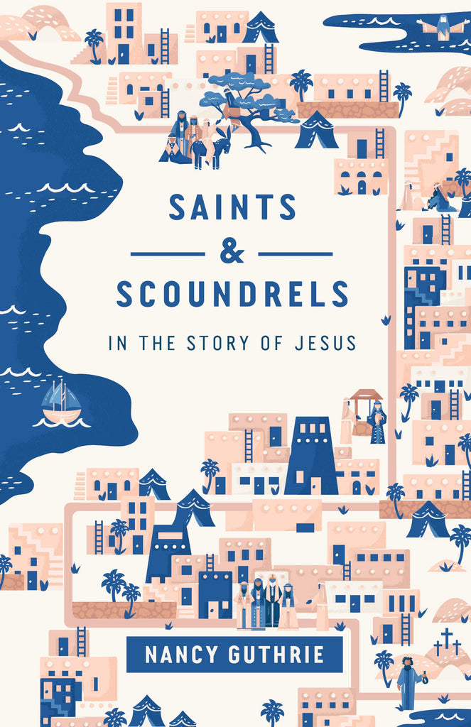 Saints and Scoundrels in the Story of Jesus PB