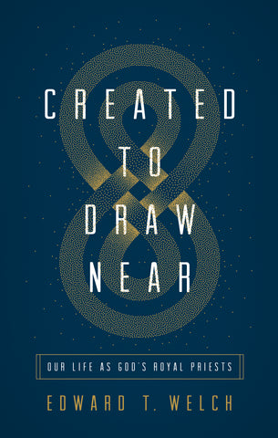 Created to Draw Near: Our Life As God's Royal Priests PB