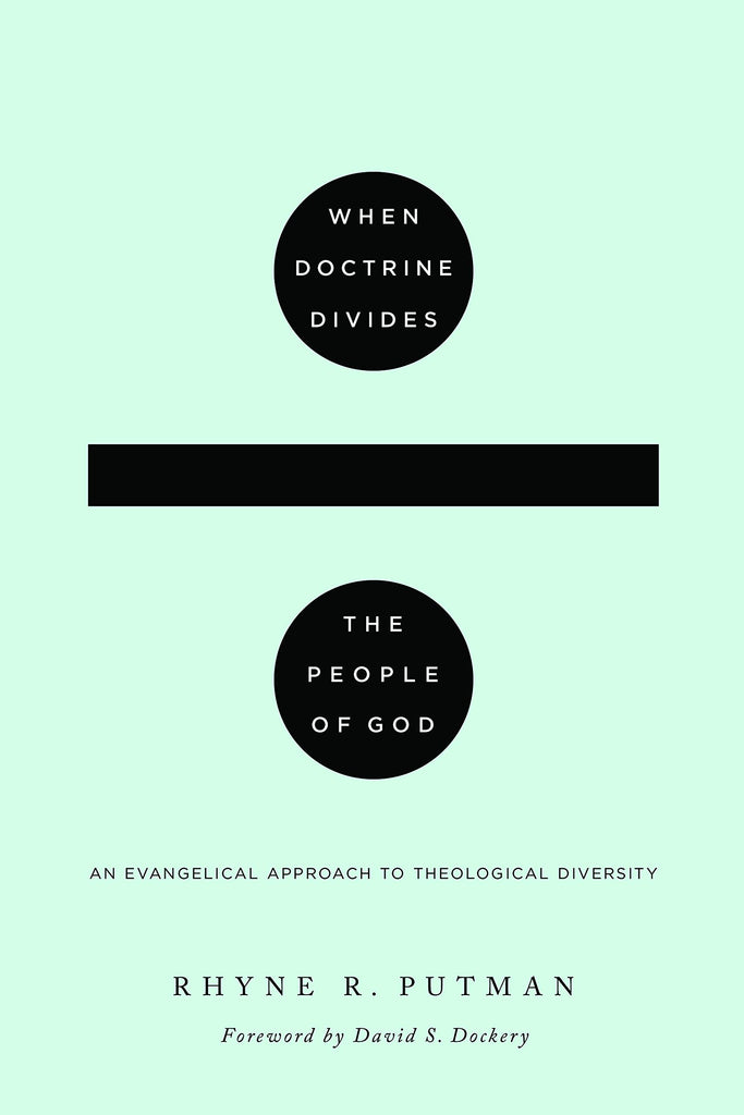 When Doctrine Divides the People of God: An Evangelical Approach to Theological Diversity PB