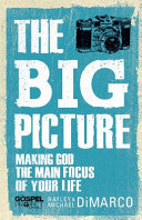 The Big Picture:  Making God the Main Focus of Your Life PB