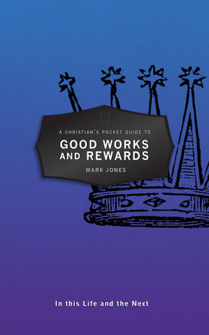 Good Works and Rewards