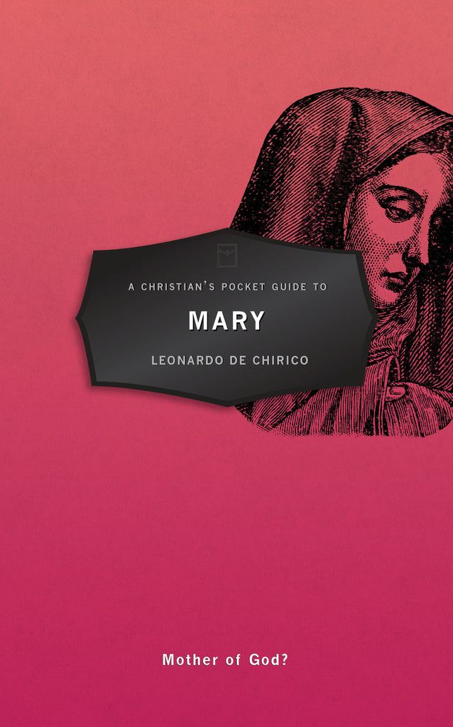 Mary: A Christians Pocket Guide to