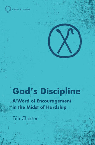 God's Discipline:  A Word of Encouragement in the Midst of Hardship