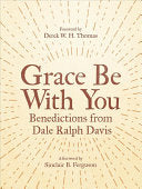 Grace Be With You:  Benedictions from Dale Ralph Davis PB