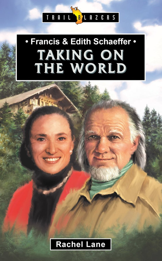 Francis & Edith Schaeffer:  Taking on the World PB