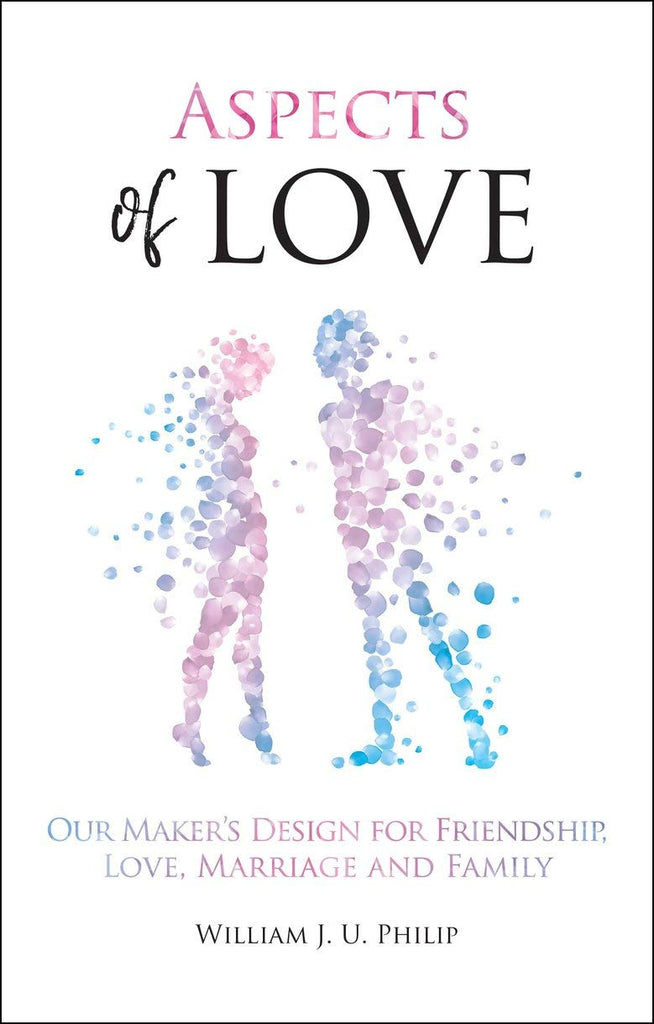 Aspects of Love:  Our Maker's design for friendship, love, marriage and family PB