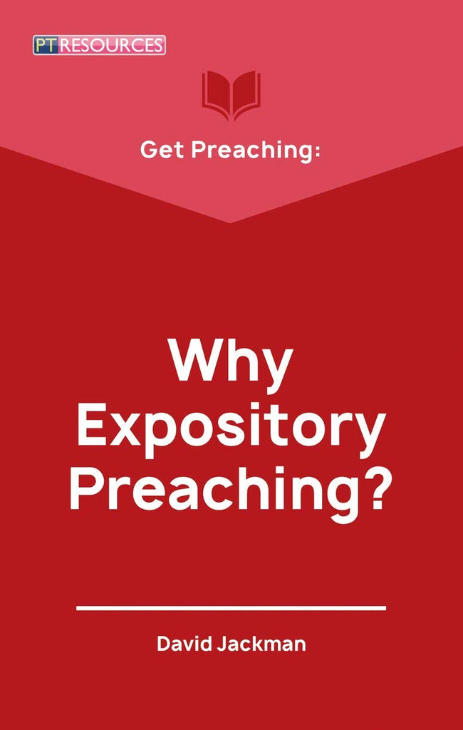Get Preaching:  Why Expository Preaching PB