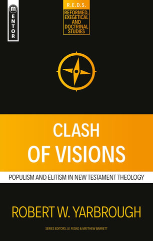 Clash of Visions:  Populism and Elitism in New Testament Theology PB