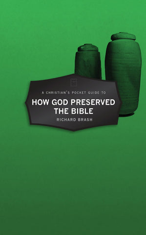 Christian's Pocket Guide to How God Preserved the Bible PB