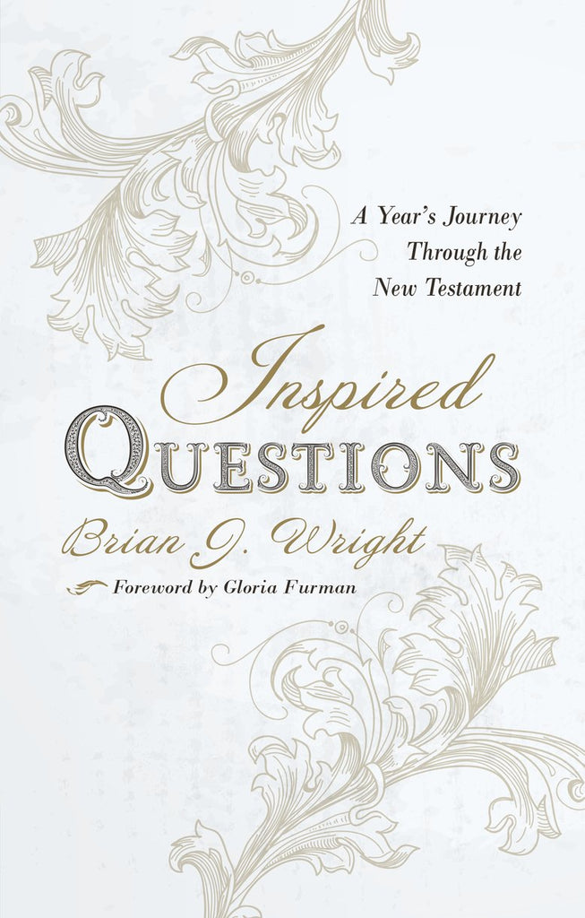 Inspired Questions:  A Year's Journey Through the New Testament PB