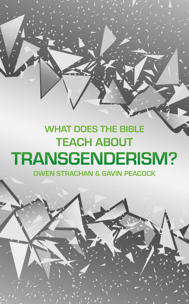 What Does the Bible Teach about Transgenderism?: A Short Book on Personal Identity HB