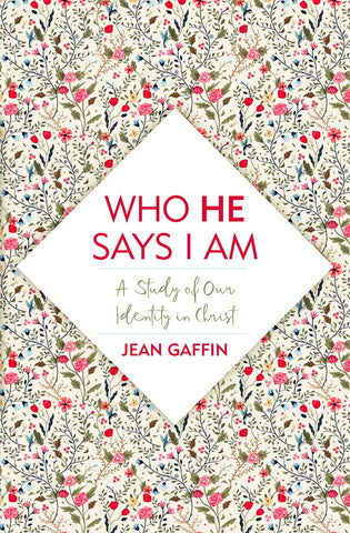 Who He Says I Am: A Study of Our Identity in Christ PB