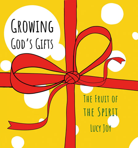 Growing God's Gifts: The Fruit of the Spirit HB