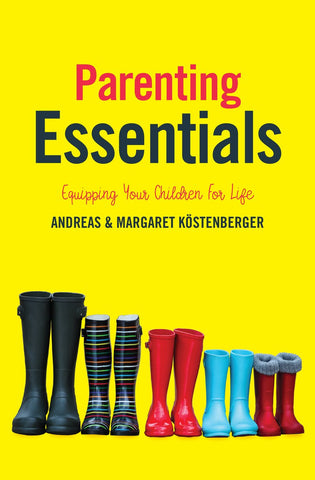 Parenting Essentials: Equipping Your Children for Life PB