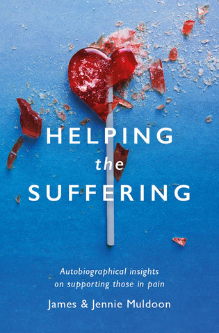 Helping the Suffering: Autobiographical Reflections on Supporting Those in Pain PB
