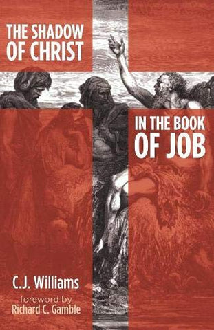 The Shadow of Christ in the Book of Job PB