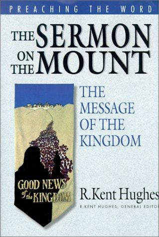 The Sermon on the Mount: The Message of the Kingdom:  The Message of the Kingdom