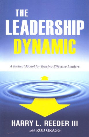 Book Review: The Leadership Dynamic by Harry L. Reeder III
