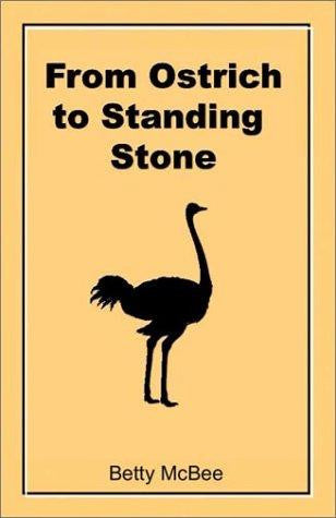 From Ostrich To Standing Stone
