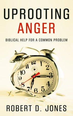 Uprooting Anger:  Biblical Help for a Common Problem PB