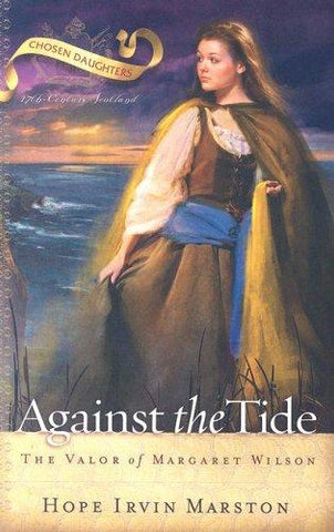 Against the Tide:  The Valor of Margaret Wilson PB