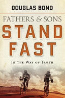 Fathers and Sons, Volume 1:  Stand Fast in the Way of Truth