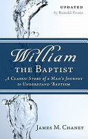 William the Baptist:  A Classic Story of a Man's Journey to Understand Baptism PB