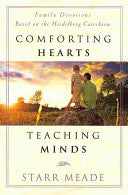 Comforting Hearts, Teaching Minds:  Family Devotions Based on the Heidelberg Catechism