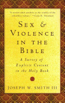 Sex and Violence in the Bible:  A Survey of Explicit Content in the Holy Book PB