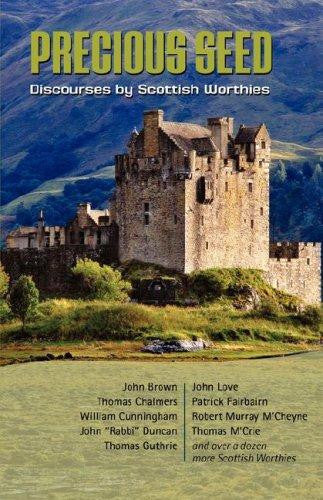Precious Seed: Discourses By Scottish Worthies