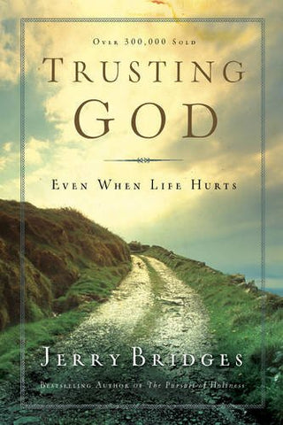 Trusting God:  Even When Life Hurts PB