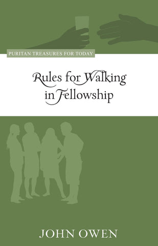 Rules for Walking in Fellowship: Puritan Treasures For Today
