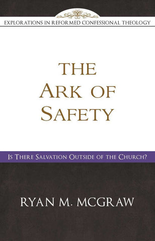 The Ark of Safety:  Is There Salvation Outside of the Church?