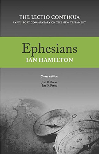Ephesians:  The Lectio Continua: Expository Commentary on the New Testament HB