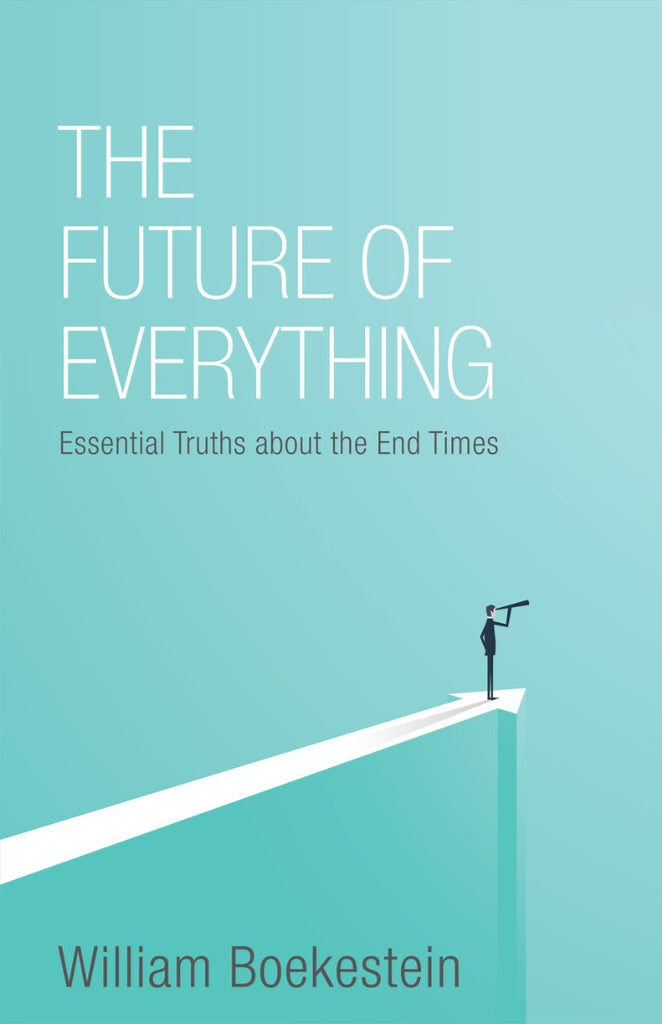The Future Of Everything Essential Truths About The End Times PB