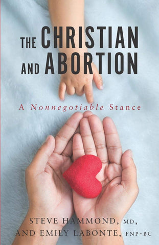 The Christian and Abortion: A Nonnegotiable Stance PB