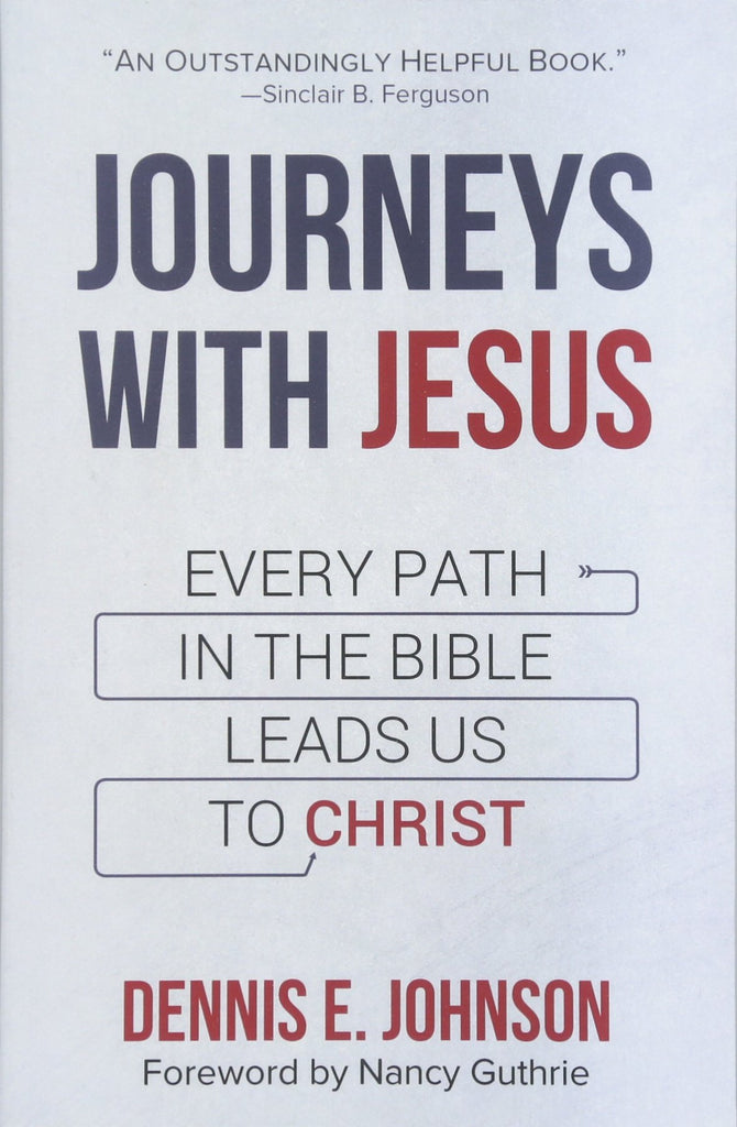 Journeys with Jesus:  Every Path in the Bible Leads Us to Christ PB