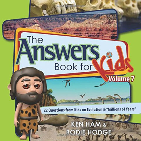 Answers Book for Kids Volume 7:  22 Questions from Kids on Evolution & millions of Years HB
