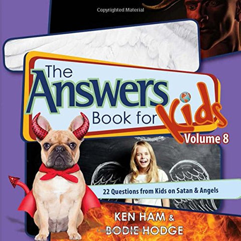 Answers Book for Kids Volume 8:  22 Questions from Kids on Satan & Angels HB
