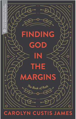 Finding God In The Margins           The Book Of Ruth
