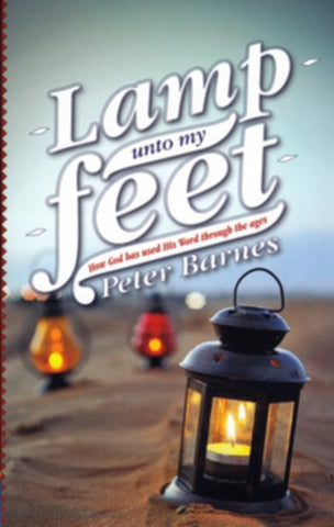 A Lamp Unto My Feet: How God Has Used His Word Through the Ages